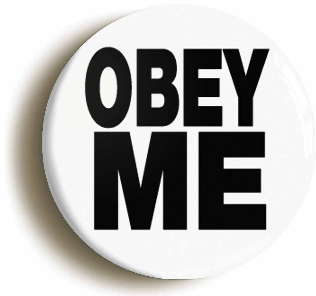 obey me funny badge button pin (size is 1inch/25mm diameter) boss manager
