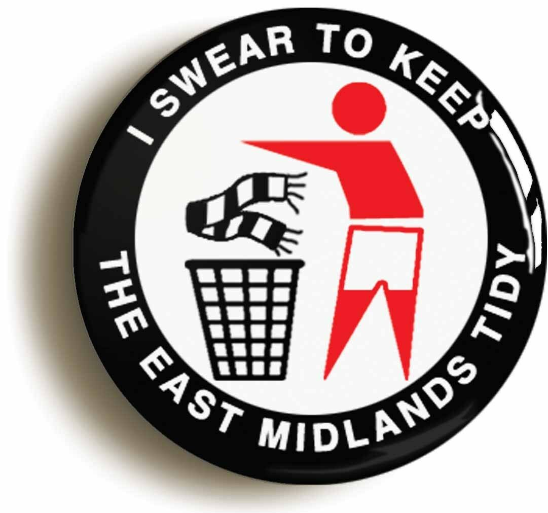 i swear to keep the east midlands tidy badge button pin (size 1inch/25mm) forest