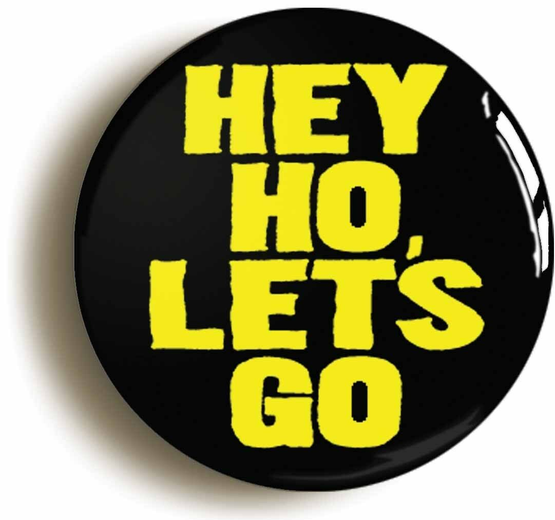 hey ho lets go punk badge button pin (size is 1inch/25mm diameter)