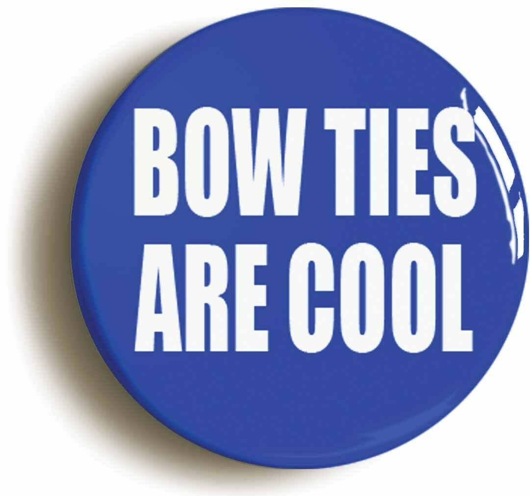 bow ties are cool badge button pin (size is 1inch/25mm diameter)