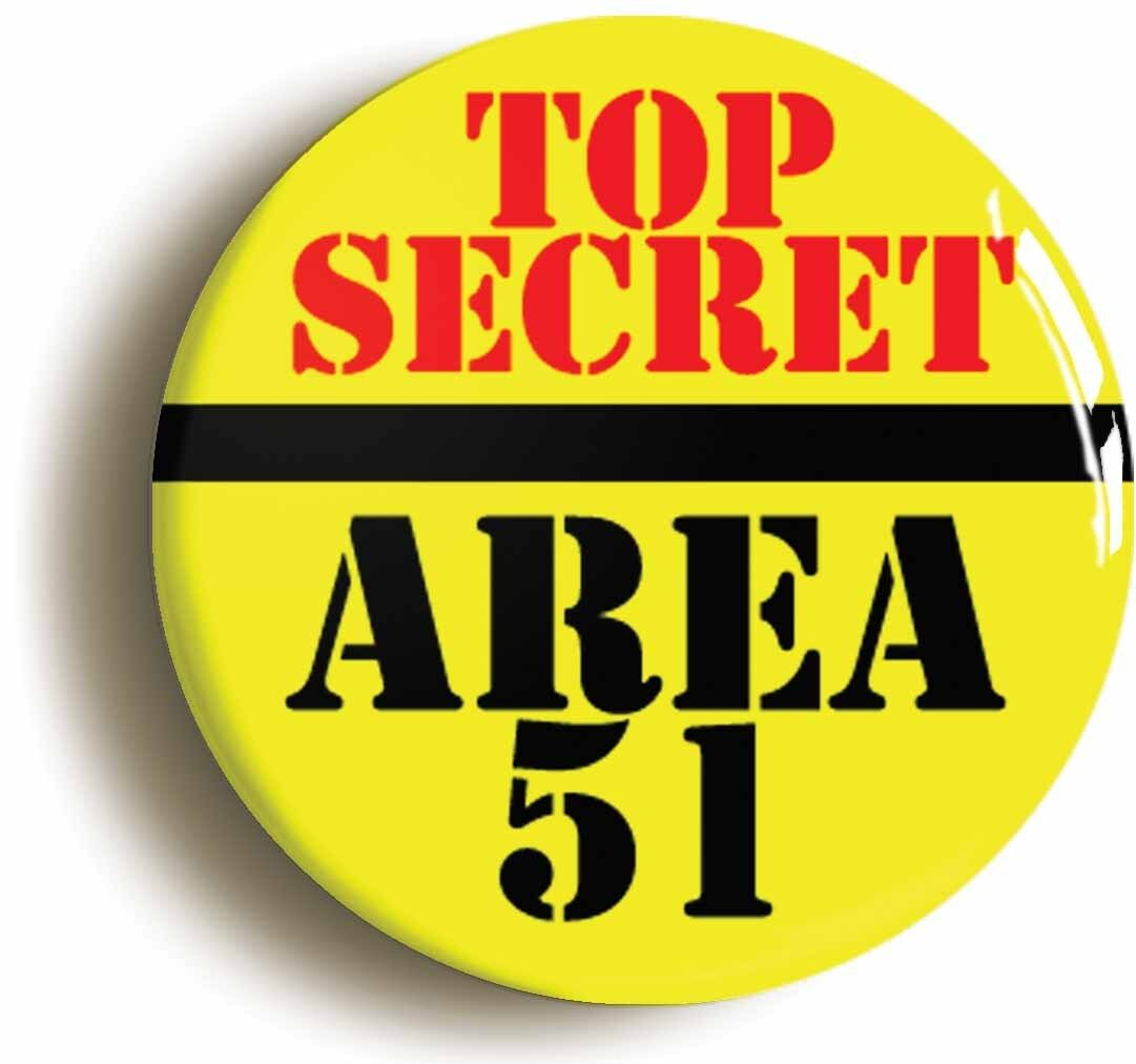 top secret area 51 badge button pin (size is 1inch/25mm diameter) alien et ufo