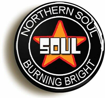 northern soul burning bright badge button pin (size is 1inch/25mm diameter)
