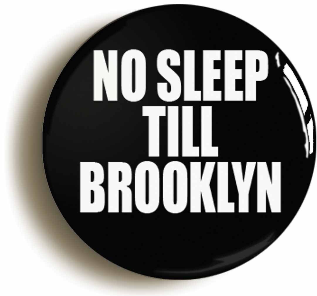 no sleep till brooklyn eighties badge button pin (size is 1inch/25mm diameter)