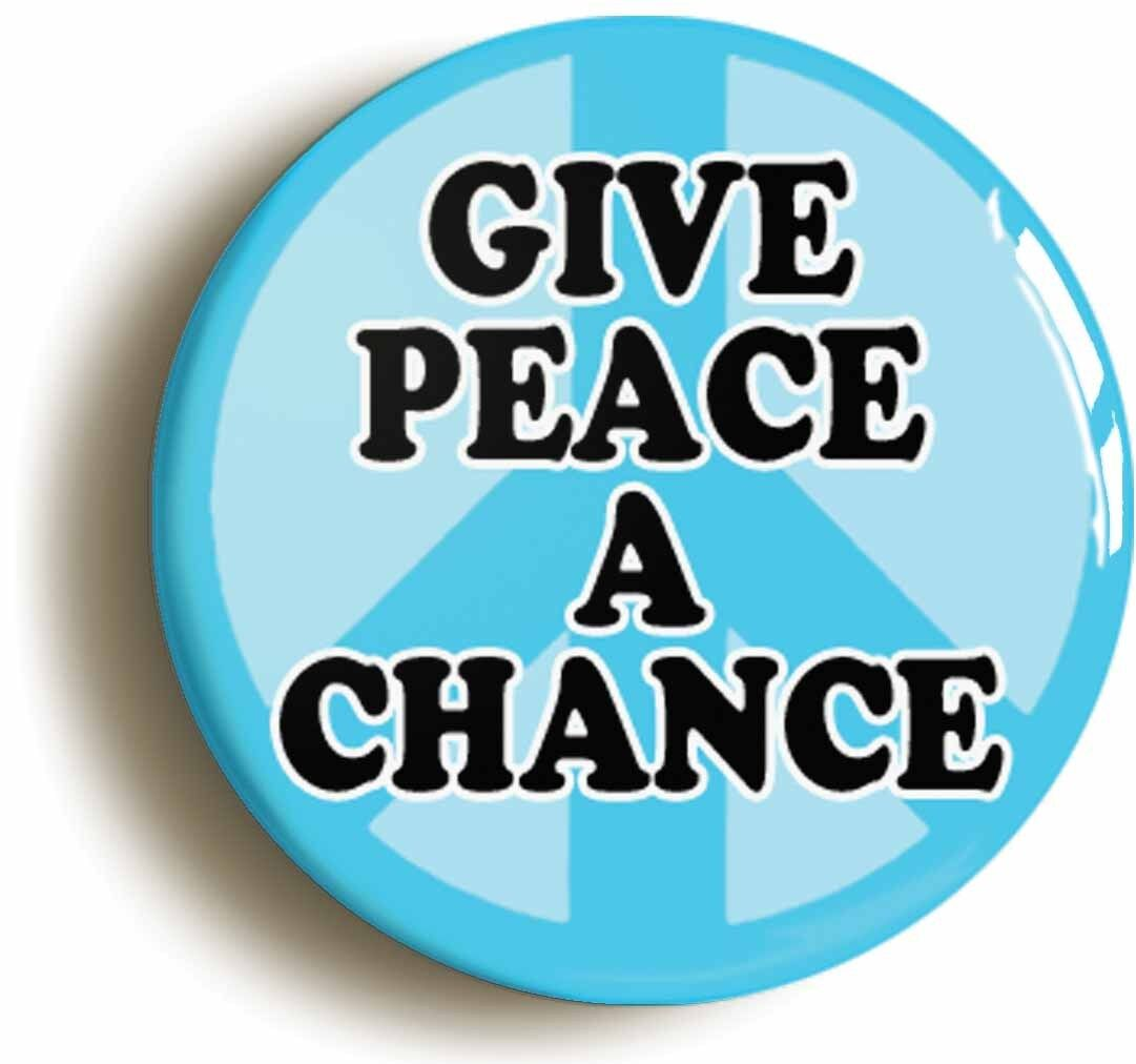 give peace a chance retro sixties badge button pin (size is 1inch/25mm diameter)