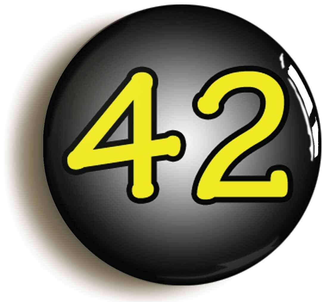 42 forty two badge button pin (size is 1inch/25mm diameter) meaning of life