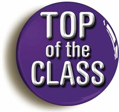 top of the class badge button pin (1inch/25mm diameter) school disco geek chic