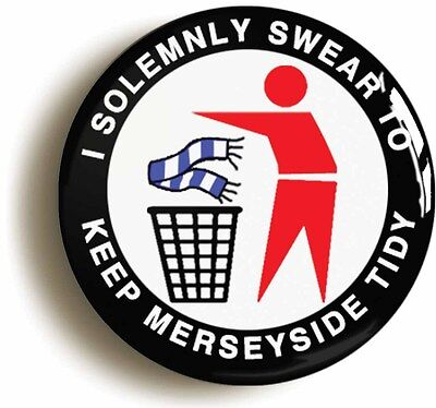 i swear to keep merseyside tidy badge button pin (1inch/25mm diamtr) liverpool