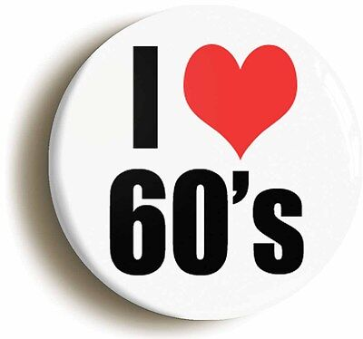 i heart love the sixties retro badge button pin (1inch/25mm diameter) 1960s