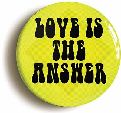 love is the answer sixties peace badge button pin (size is 1inch/25mm diameter)
