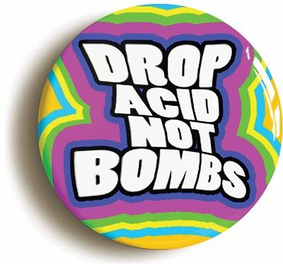 drop acid not bombs sixties badge button pin (1inch/25mm diameter) hippie lsd