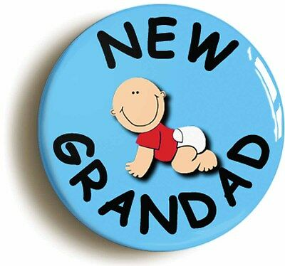 new grandad badge button pin (1inch/25mm diameter) new baby birth pregnancy