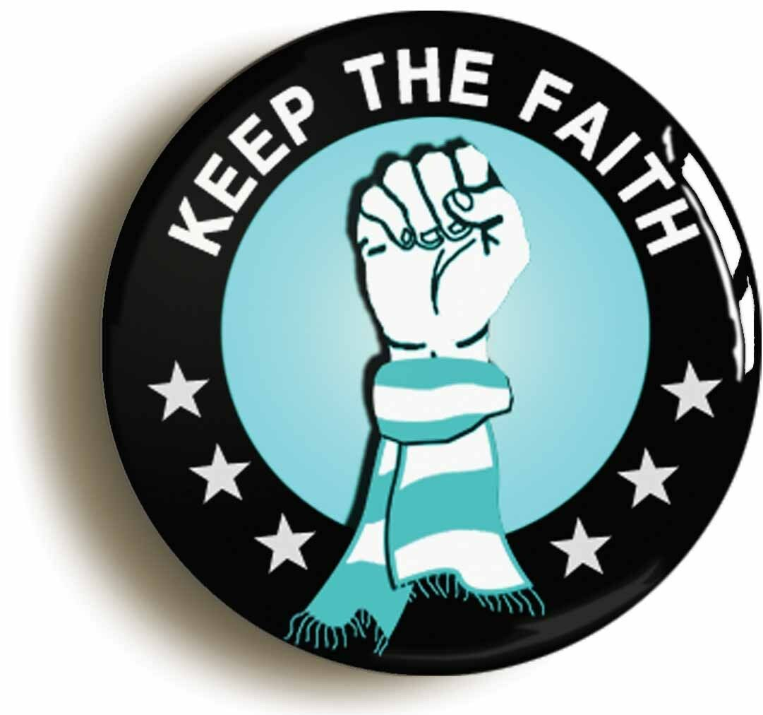 keep the faith badge button pin (size is 1inch/25mm diameter) city northern soul