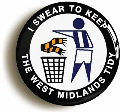i swear to keep west midlands tidy badge button pin (1inch/25mm) west bromwich
