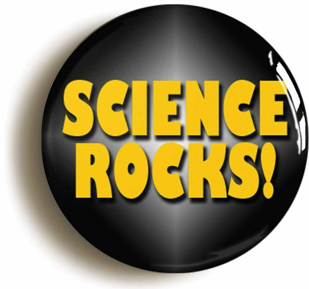 science rocks badge button pin (size is 1inch/25mm diameter) scientist geek
