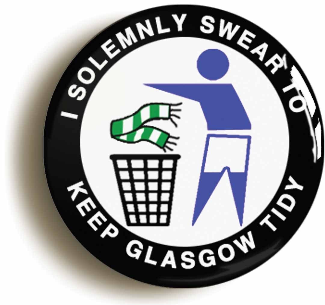 i solemnly swear to keep glasgow tidy badge button pin (1inch/25mm diameter) r