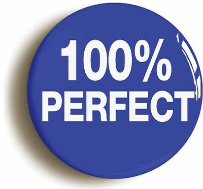 100% perfect funny badge button pin (size is 1inch/25mm diameter) school disco