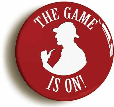 THE GAME IS ON SHERLOCK HOLMES BADGE BUTTON PIN (1inch/25mm diameter in size)