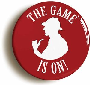 THE-GAME-IS-ON-SHERLOCK-HOLMES-BADGE-BUTTON-PIN-1inch-25mm-diameter-in-size