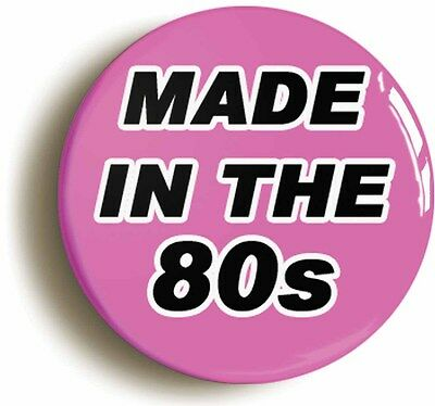 made in the 80s pink eighties badge button pin (1inch/25mm diameter) 1980s