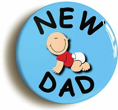 new dad badge button pin (1inch/25mm diameter) dad & mum to be new baby birth