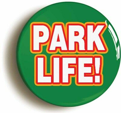park life nineties badge button pin (size is 1inch/25mm diameter) 1990s britpop