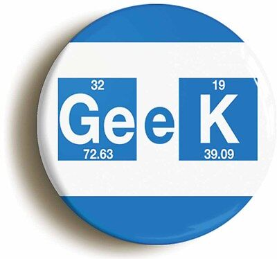 geek elements badge button pin (1inch/25mm diameter) geek chic science nerd