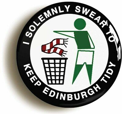 i solemnly swear to keep edinburgh tidy badge button pin (1inch/25mm) hibs
