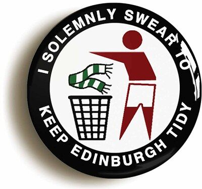 i solemnly swear to keep edinburgh tidy badge button pin (1inch/25mm diameter)