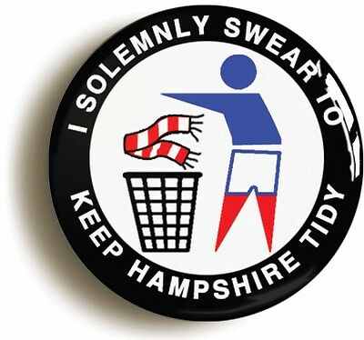i swear to keep hampshire tidy badge button pin (1inch/25mm diamtr) portsmouth