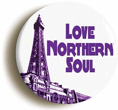 love northern soul badge button pin  blackpool mecca wigan casino keep faith
