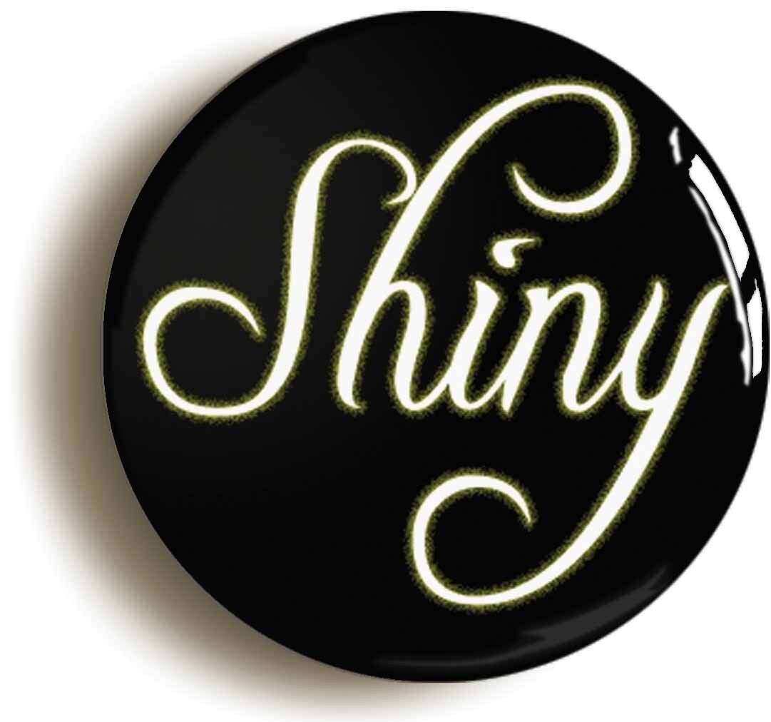 shiny badge button pin (size is 1inch/25mm diameter) geek science fiction