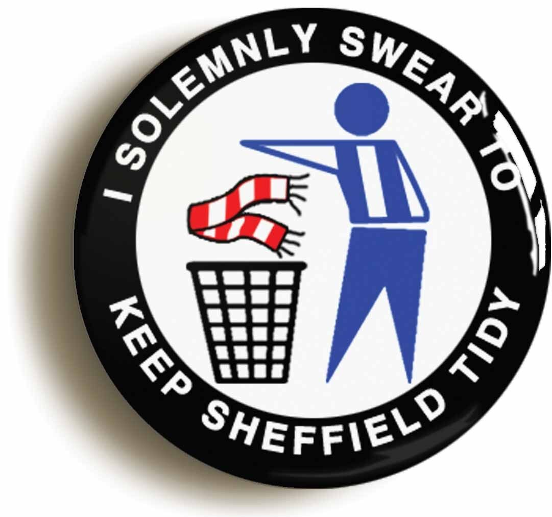 i swear to keep sheffield tidy badge button pin (size is 1inch/25mm diameter) w