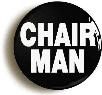 chairman badge button pin (size is 1inch/25mm diameter) manager team boss work