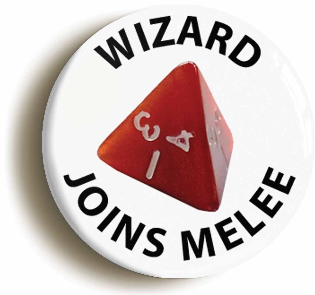wizard joins melee funny rpg d4 badge button pin (size is 1inch/25mm diameter)