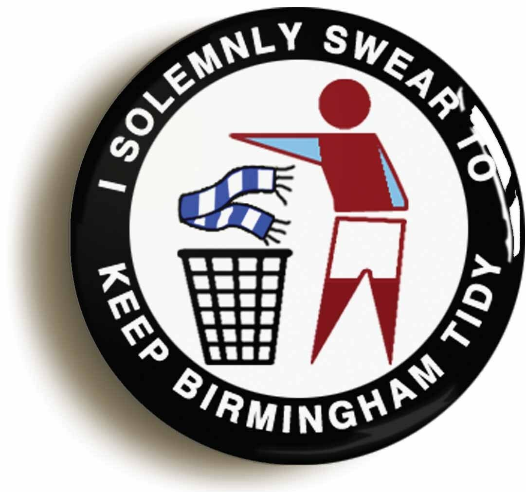 i swear to keep birmingham tidy badge button pin (size is 1inch/25mm diameter) v
