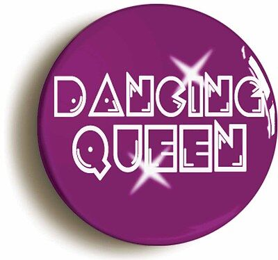DANCING QUEEN RETRO SEVENTIES DISCO BADGE BUTTON PIN (Size 1inch/25mm - Seventies Disco