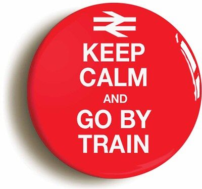 keep calm and go by train british rail badge button pin (1inch/25mm diameter)