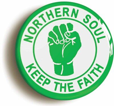 northern soul keep the faith green badge button pin (size is 1inch/25mm diameter