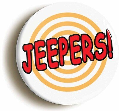 jeepers comic pop art badge button pin (size is 1inch/25mm diameter) funny geek