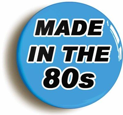 made in the 80s blue eighties badge button pin (1inch/25mm diameter) 1980s
