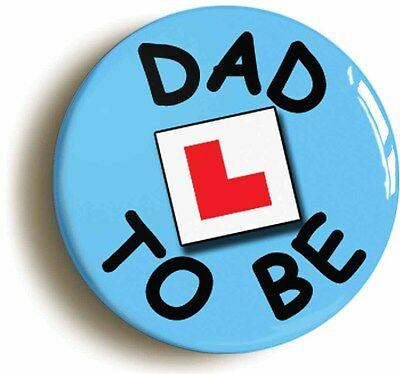 dad to be l-plate badge button pin (1inch/25mm diameter) mum new baby birth