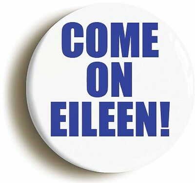 come on eileen retro eighties badge button pin (1inch/25mm diameter) 1980s