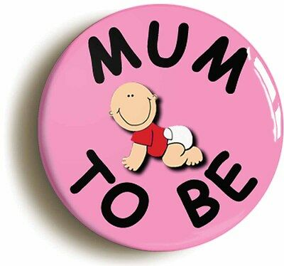 mum to be badge button pin (1inch/25mm diameter)