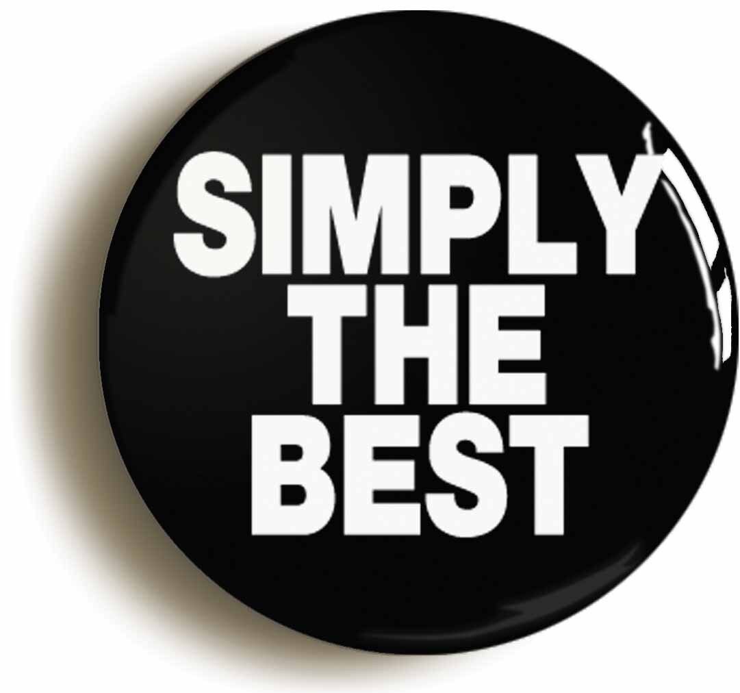 simply the best badge button pin (size is 1inch/25mm diameter) eighties retro