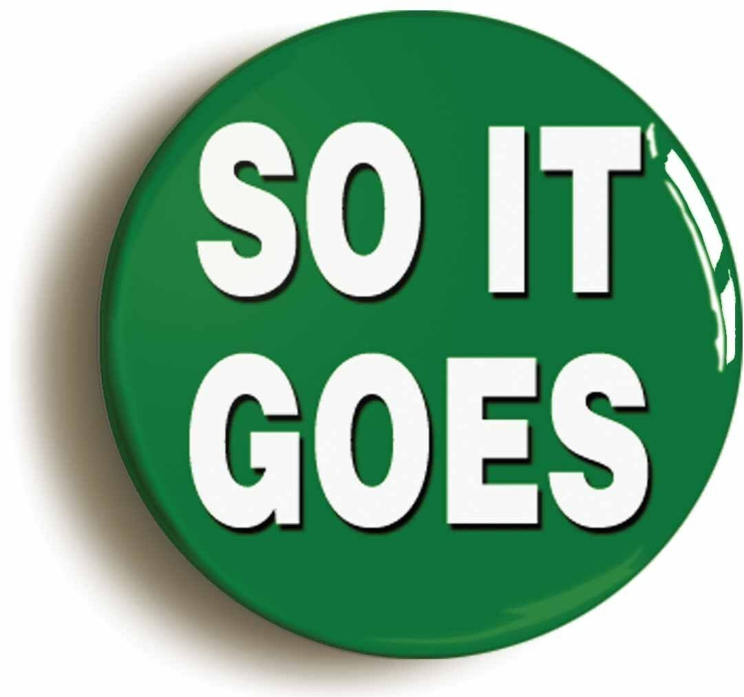 so it goes badge button pin (size is 1inch/25mm diameter)