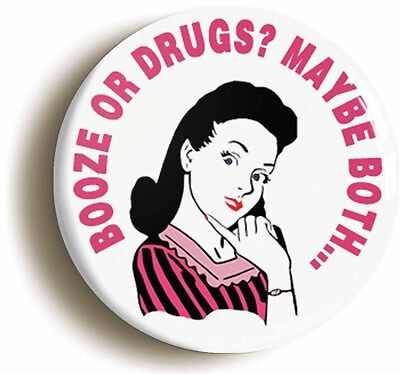 booze or drugs? funny badge button pin (1inch/25mm diameter) 1960s