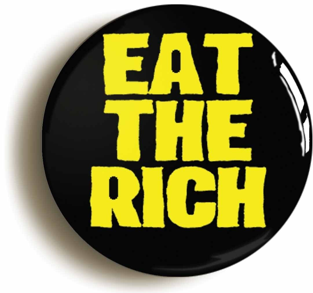 eat the rich punk badge button pin (size is 1inch/25mm diameter) anarchy occupy