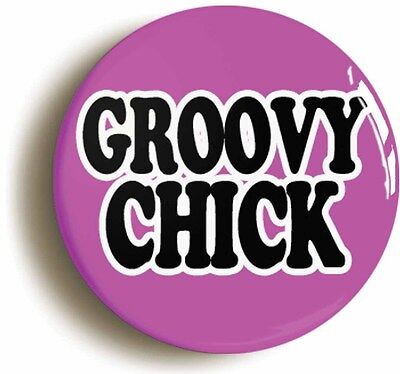 groovy chick retro sixties badge button pin (1inch/25mm diameter) 1960s
