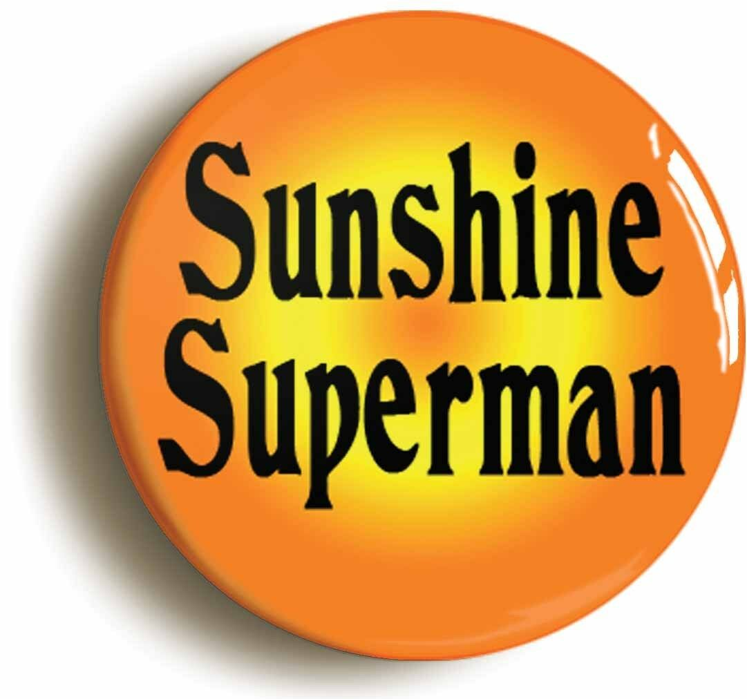 sunshine super man psychedelic badge button pin (size is 1inch/25mm diameter)