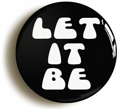 let it be sixties hippie badge button pin (size is 1inch/25mm diameter) 1960s